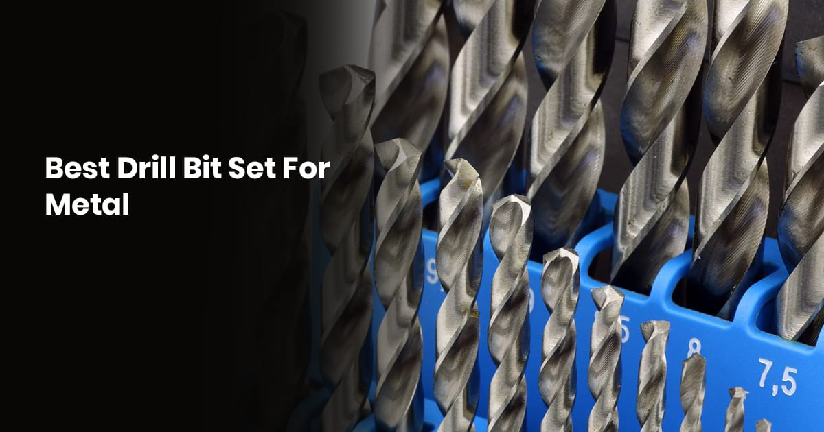 Best Drill Bit Set For Metal - Buying Guide For 2020