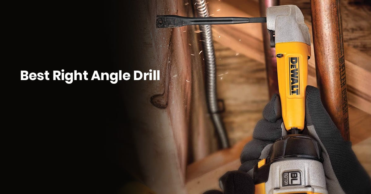 Best Right Angle Drill On The Market - Buying Guide For 2020