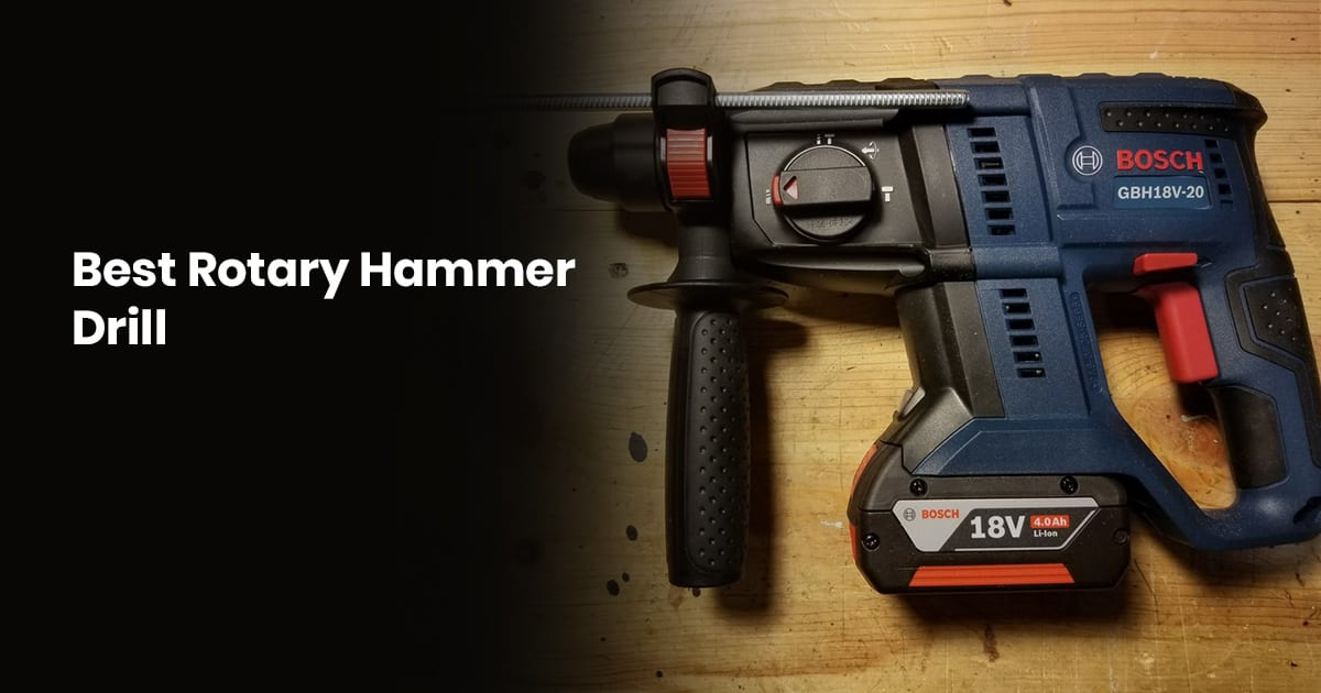 Best Rotary Hammer Drill On The Market - Buying Guide For 2020