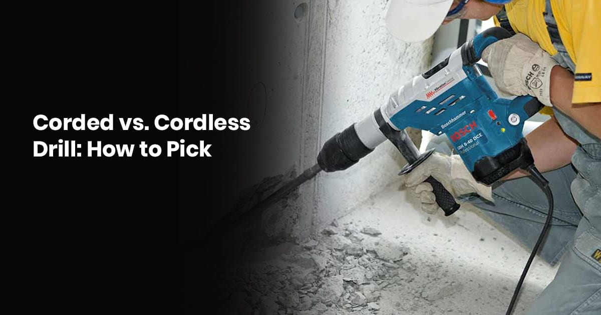 Corded Vs. Cordless Drill How To Pick