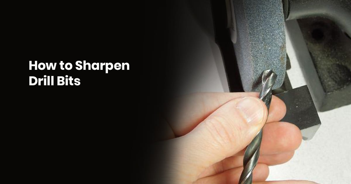 How To Sharpen Drill Bits – Step-By-Step Guide
